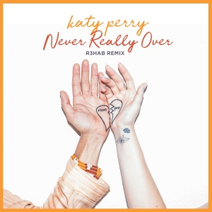 """Never Really Over"" 混音封面"
